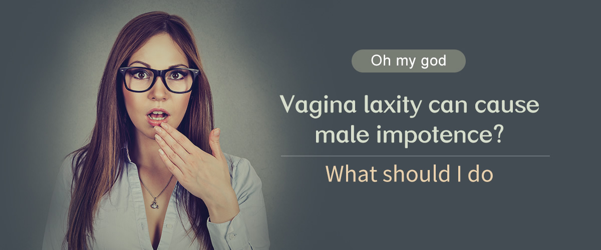 What?Vagina Laxity Can Cause Males Impotence?
